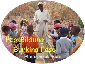 Eco-Bildung Burkina Faso - Pfarreiprojekt Baar